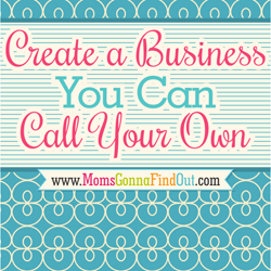 Create a business you can call your own